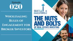 SIC 020: Wholesaling Rules of Engagement for Broker/Investors