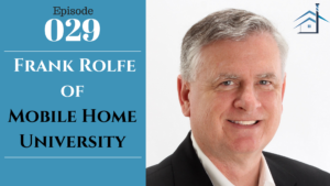 SIC 029: Frank Rolfe of Mobile Home University