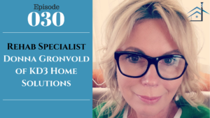 SIC 030: Rehab Specialist Donna Gronvold of KD3 Home Solutions