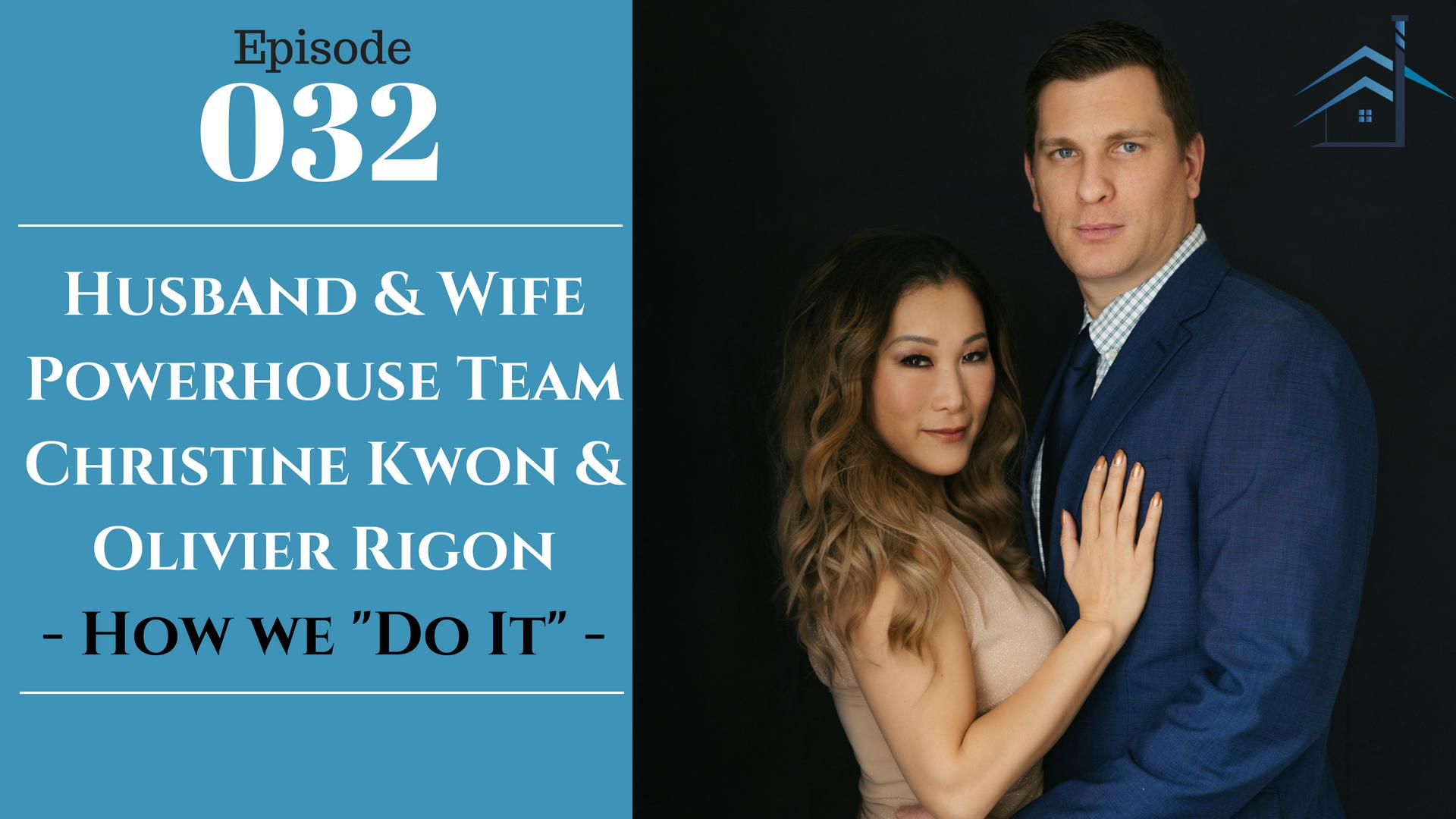 "SIC 032: Husband & Wife Powerhouse Team Christine Kwon & Olivier Rigon - How we ""Do It"" with Julie Clark and Joe Bauer"