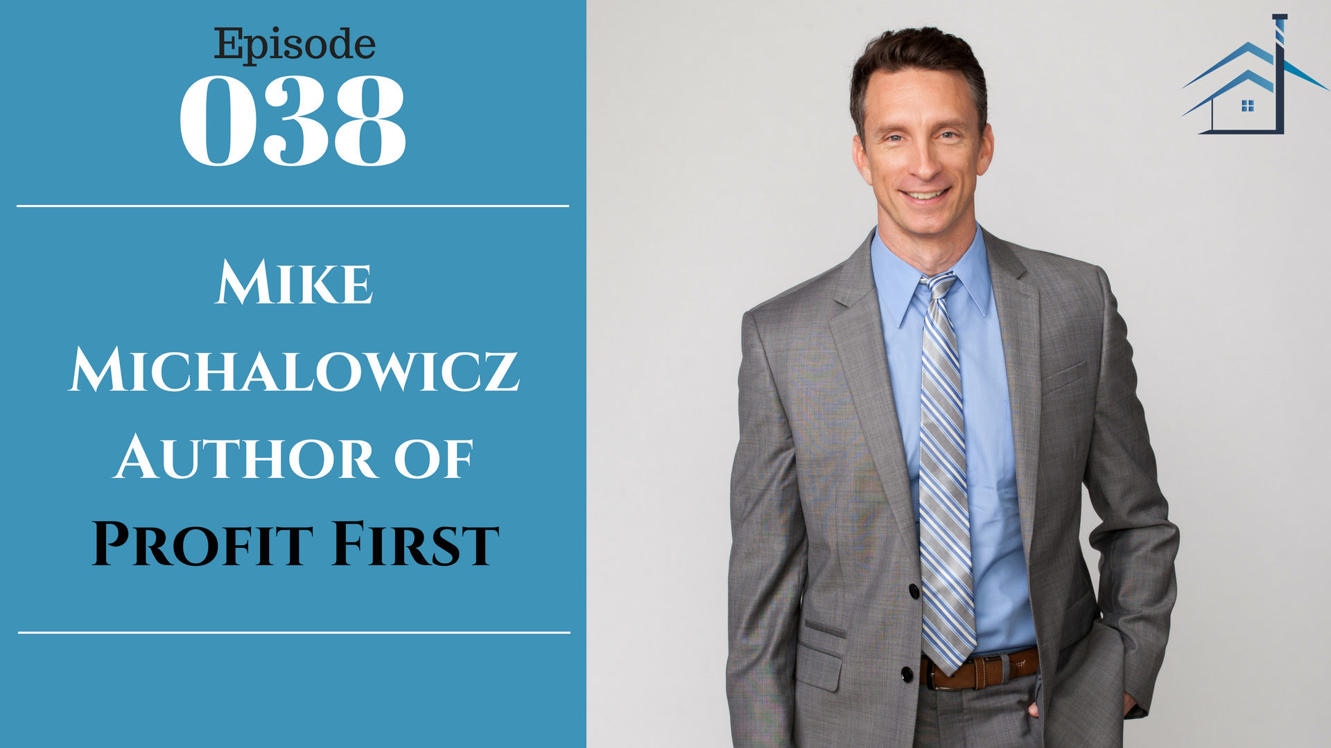 SIC 038: Mike Michalowicz Author of Profit First with Julie Clark and Joe Bauer