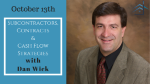 Subcontractors, Contracts & Cash Flow Strategies with Dan Wick