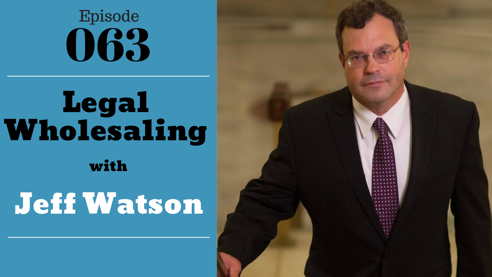 SIC 063: Legal Wholesaling with Jeff Watson with Julie Clark and Joe Bauer