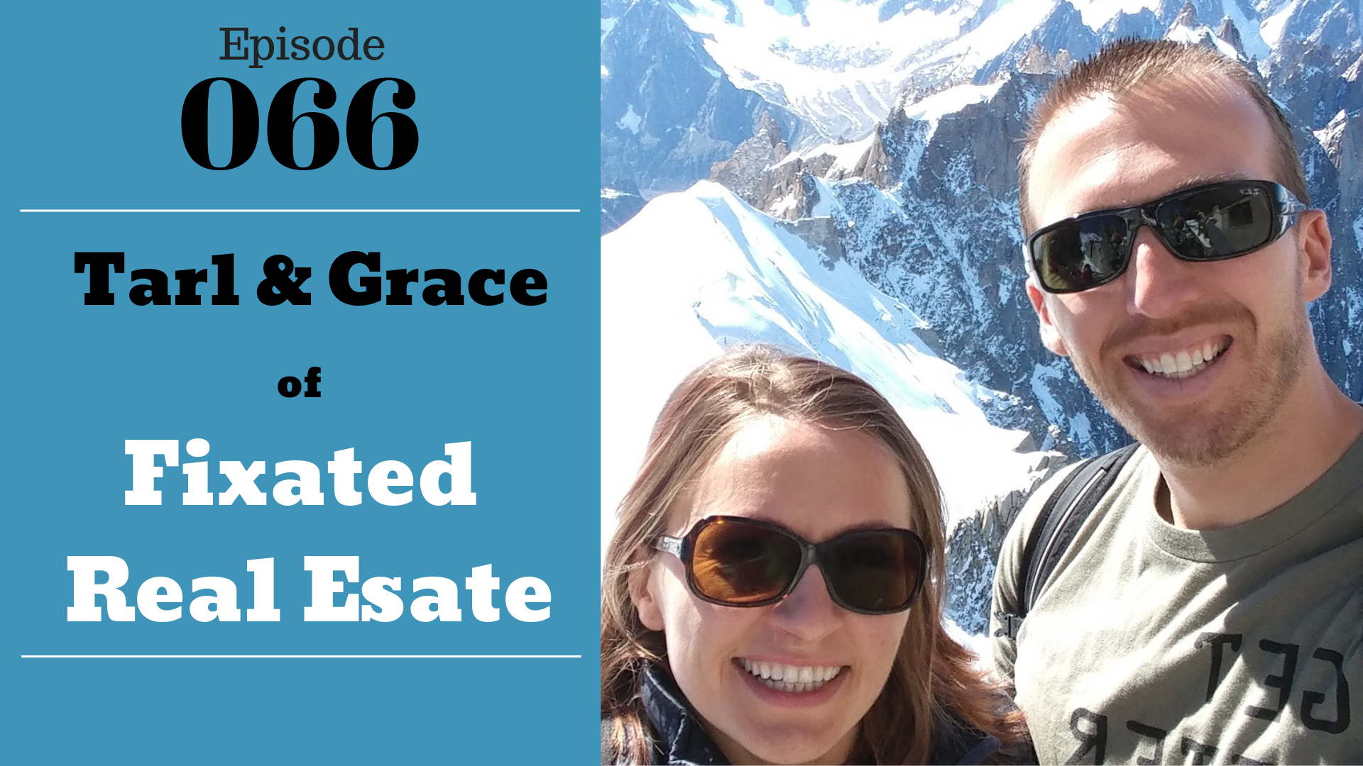 SIC 066: Tarl & Grace Yarber of Fixated Real Estate with Julie Clark and Joe Bauer