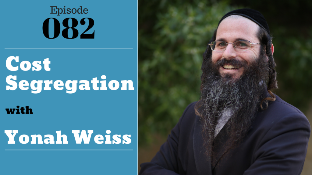 SIC 082: Cost Segregation with Yonah Weiss with Julie Clark and Joe Bauer