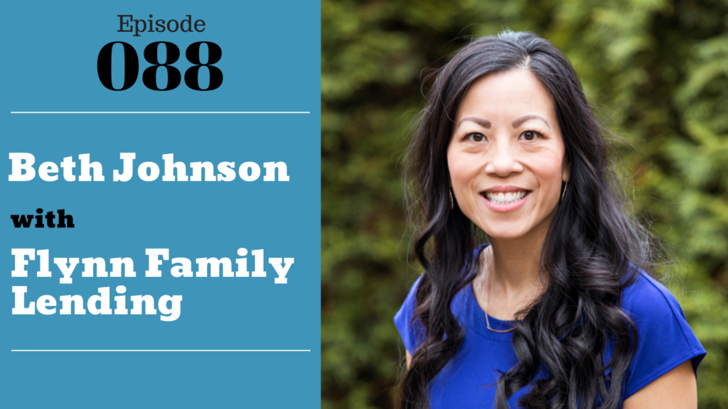 Beth Johnson of Flynn Family Lending with Julie Clark and Joe Bauer of the Nuts & Bolts of Real Estate Podcast