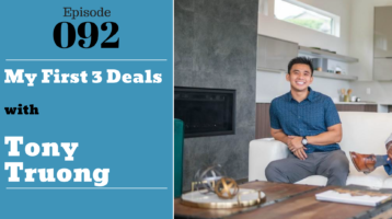 My First 3 Deals with Tony Truong, Julie Clark, Joe Bauer, and Nghi Le of the nuts and bolts of real estate and certain lending