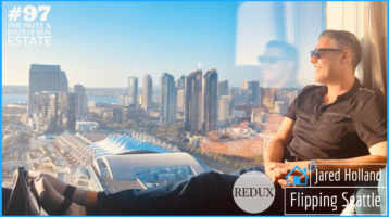 SIC 097_ Redux - Flipping Seattle with Jared Holland with Julie Clark and Joe Bauer of the Nuts and Bolts of Real Estate podcast