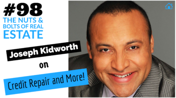 Joseph Kidworth on Credit Repair and More with Julie Clark and Joe Bauer of the Nuts and Bolts of Real Estate Podcast