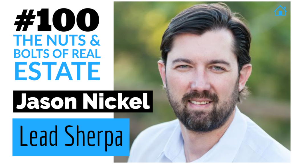 Jason Nickel of Lead Sherpa with Julie Clark and Joe Bauer of the nuts and bolts of real estate investing podcast