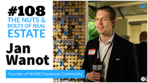 SIC 108_ Jan Wanot Founder of WAREI Facebook Community with Julie Clark and Joe Bauer of The Nuts and Bolts of Real Estate Investing Podcast