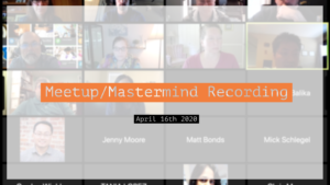 Meetup_Mastermind Recording April 16th 2020 with Julie Clark and Joe Bauer of the Seattle Investors Club