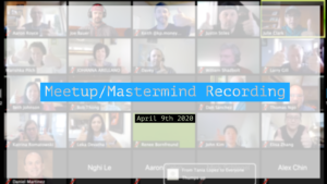 Meetup_Mastermind Recording April 9th 2020 hosted by Julie Clark and Joe Bauer