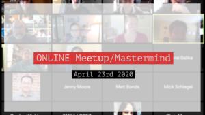 Meetup_Mastermind Recording Meetup April 23rd 2020