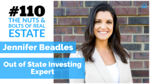 Jennifer Beadles - Out of State Investing Expert with Julie Clark and Joe Bauer of the Nuts and Bolts of Real Estate podcast
