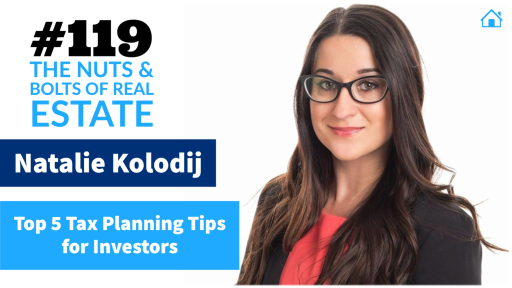 Top 5 Tax Planning Tips for Investors with Natalie Kolodij with Julie Clark and Joe Bauer of The Nuts and Bolts of Real Estate Podcast