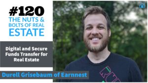Digital and Secure Funds Transfer for Real Estate with Earnnest with Julie Clark and Joe Bauer of the Nuts and Bolts of Real Estate podcast