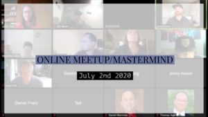Meetup_Mastermind July 2nd 2020 on Zoom