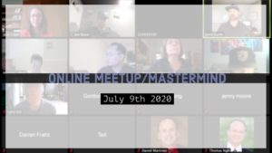 Meetup_Mastermind July 9th 2020 on our weekly Zoom call