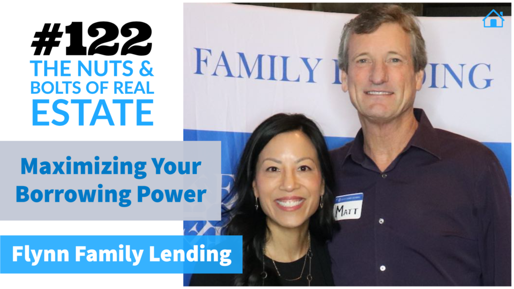 SIC 122_ Maximizing Your Borrowing Power with Flynn Family Lending with Julie Clark and Joe Bauer of the nuts and bolts of real estate podcast