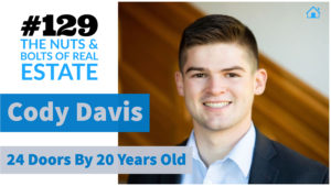 24 Doors By 20 Years Old with Cody Davis with Julie Clark and Joe Bauer of the Nuts and Bolts of Real Estate Podcast