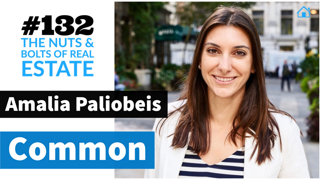 SIC 132- Amalia Paliobeis of Common with Julie Clark and Joe Bauer of the Nuts and Bolts of Real Estate Podcast