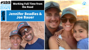 SIC 134- Working Full Time from the Road with Jennifer Beadles & Joe Bauer with Julie Clark of the Nuts and Bolts of Real Estate Podcast