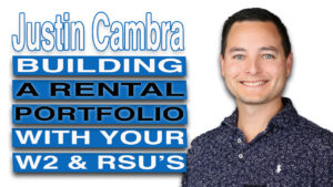 SIC 137- Justin Cambra - Building a Rental Portfolio with Your W2 and RSU's with Albert Bui, Julie Clark, and Joe Bauer