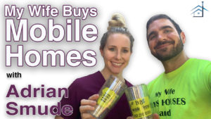 SIC 139 - My Wife Buys Mobile Homes with Adrian Smude with Julie Clark and Joe Bauer