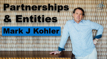 SIC 140 - Partnerships & Entities with Mark J Kohler with Julie Clark and Joe Bauer of the nuts and bolts of real estate podcast