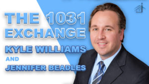 SIC 145 - The 1031 Exchange with Kyle Williams & Jennifer Beadles with Julie Clark and Joe Bauer