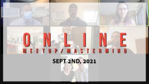 Meetup Mastermind Sept 2nd 2021
