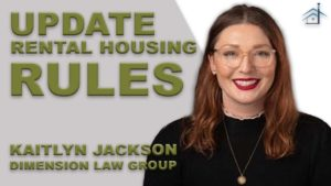 SIC 149 - Update on Rental Housing Rules with Kaitlyn Jackson of Dimension Law Group with Julie Clark and Joe Bauer
