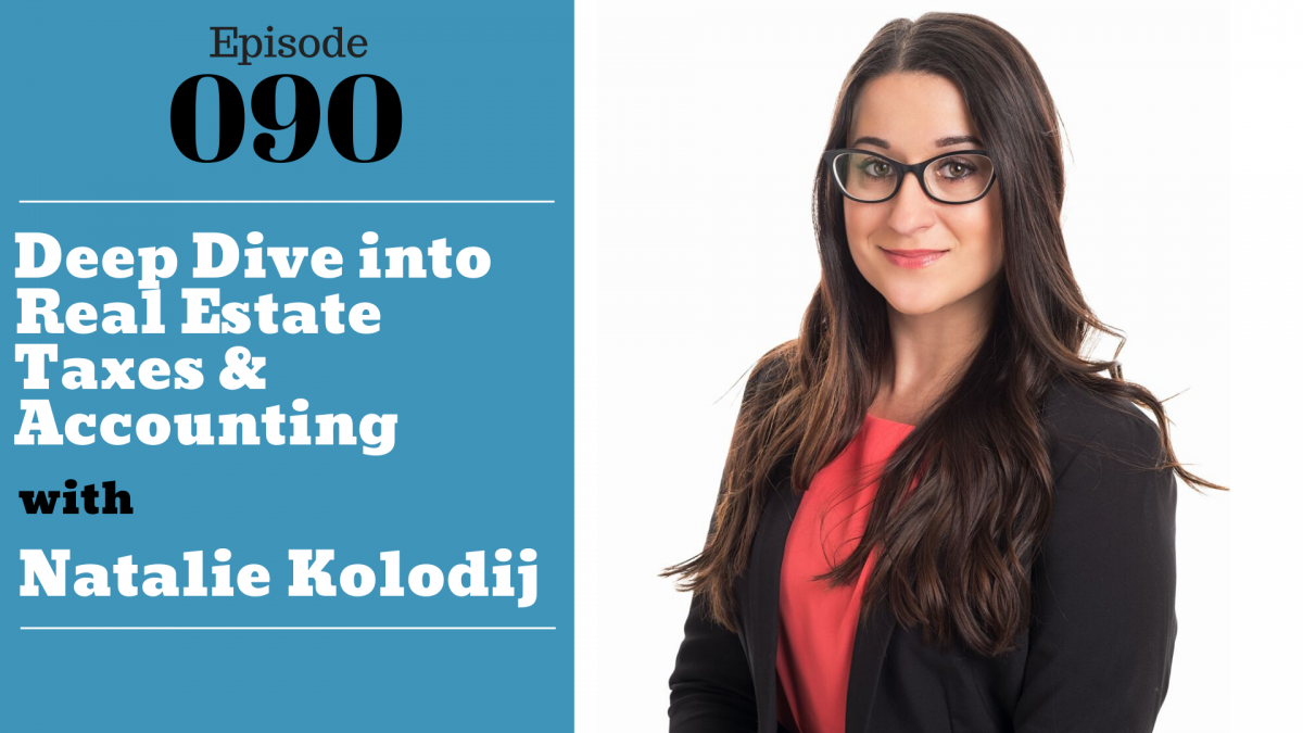 SIC 090 A deep dive into real estate taxes & accounting with Natalie Kolodij with Julie Clark and Joe Bauer of the Nuts and Bolts of Real Estate podcast