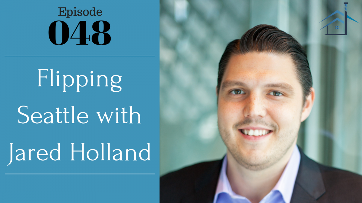 SIC 048: Flipping Seattle with Jared Holland with Julie Clark and Joe Bauer