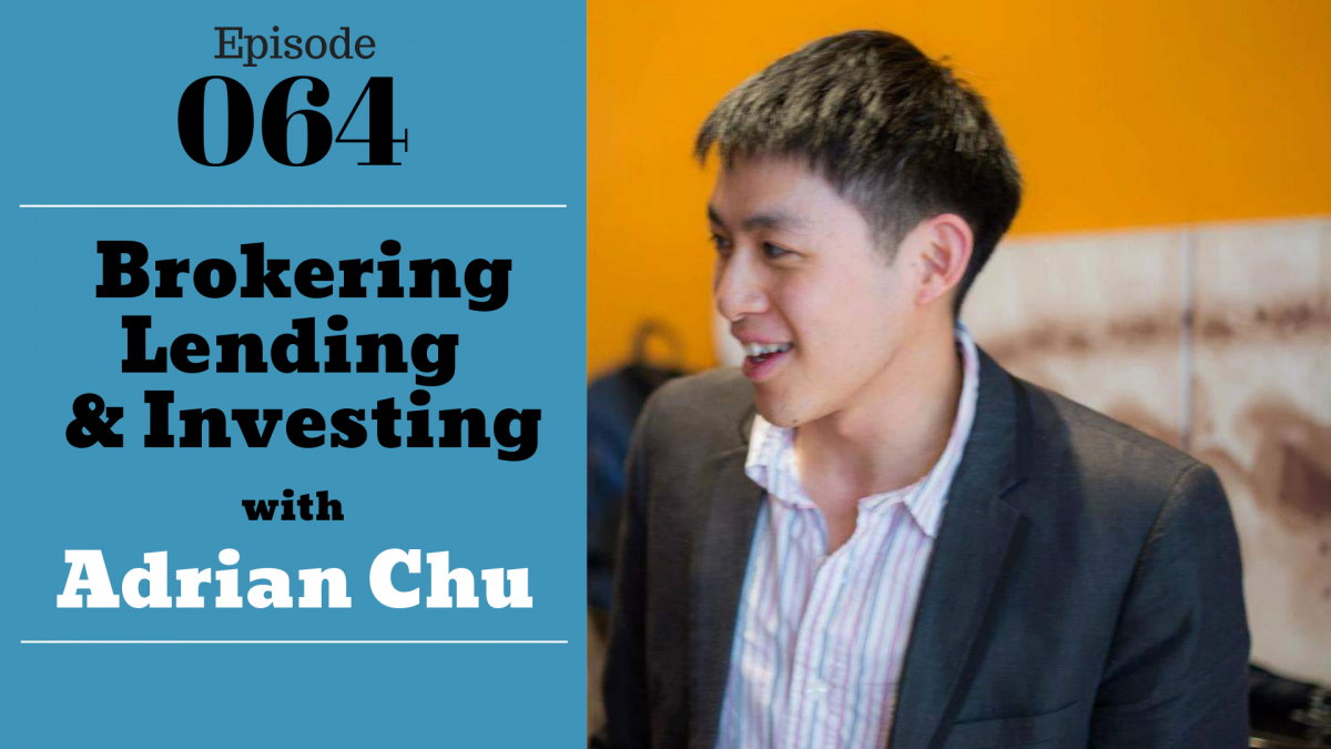 SIC 064: Brokering, Lending, & Investing w_Adrian Chu with Julie Clark and Joe Bauer